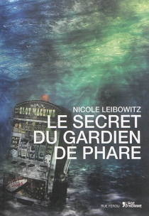 Le secret du gardien de phare - NicoleLeibowitz