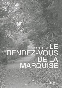 Le rendez-vous de la marquise - JeanBlot