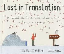 Lost in translation : un recueil illustré de mots intraduisibles à travers le monde - Ella FrancesSanders