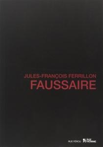 Faussaire - Jules-FrançoisFerrillon