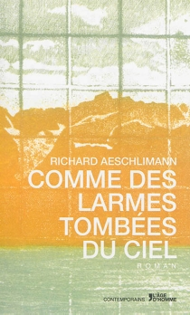 Comme des larmes tombées du ciel - RichardAeschlimann