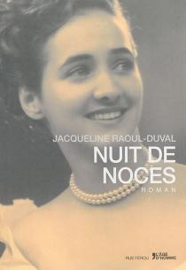 Nuit de noces - JacquelineRaoul-Duval