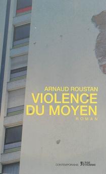 Violence du moyen - ArnaudRoustan