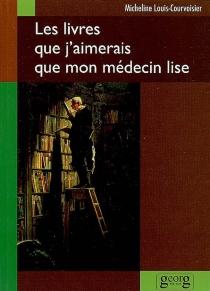 Les livres que j'aimerais que mon médecin lise -