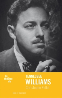 Le théâtre de Tennessee Williams - Christophe Pellet