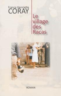 Le village des Racas - Franca HenrietteCoray