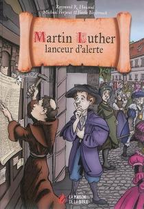 Martin Luther, lanceur d'alerte - Raymond R.Hausoul