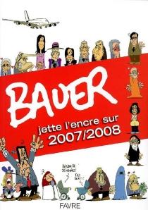 Bauer jette l'encre sur 2007-2008 - SébastienBauer