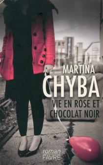 Vie en rose et chocolat noir - MartinaChyba