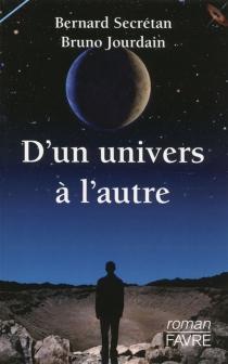 D'un univers à l'autre : roman cosmique - BrunoJourdain