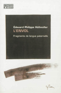 L'envol : fragments de langue paternelle - EdouardHöllmüller
