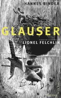 Glauser : sept histoires dessinées de, sur, avec et autour de Friedrich Glauser - HannesBinder
