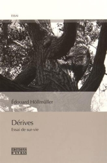 Dérives : essai de sur-vie - EdouardHöllmüller