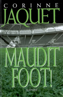 Maudit foot ! - Corinne Jaquet