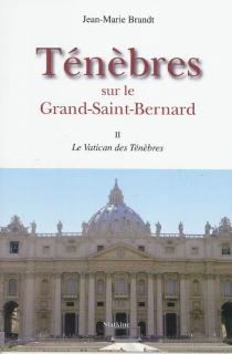 Ténèbres sur le Grand-Saint-Bernard - Jean-MarieBrandt