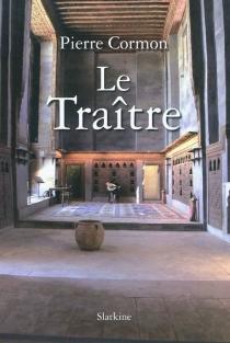 Le traître - PierreCormon