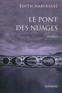 Le pont des nuages - ÉdithHabersaat