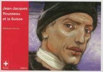Jean-Jacques Rousseau et la Suisse - StéphaneGarcia