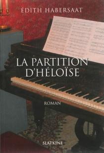 La partition d'Héloïse - ÉdithHabersaat