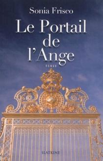 Le portail de l'ange - SoniaFrisco