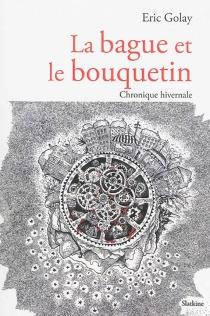 La bague et le bouquetin : chronique hivernale - EricGolay