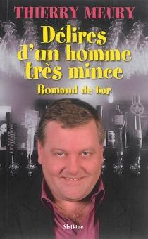 Délires d'un homme très mince : Romand de bar - ThierryMeury