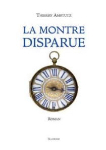 La montre disparue - Thierry Amstutz