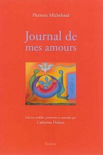 Journal de mes amours : 1955-1960 - PierretteMicheloud