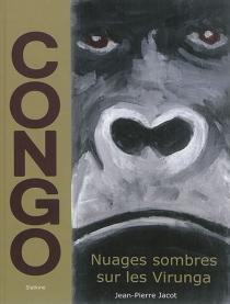 Congo : nuages sombres sur les Virunga - Jean-PierreJacot
