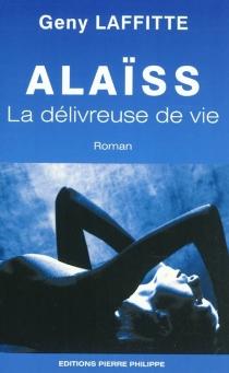 Alaïss : la délivreuse de vie - GenyLaffitte