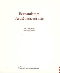 Romantismes, l'esthétisme en acte -