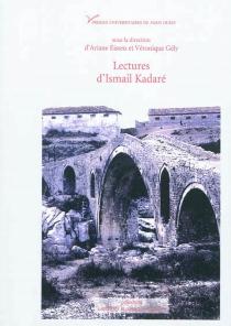 Lectures d'Ismail Kadaré -