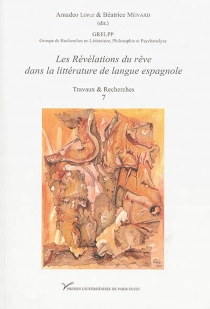 Les révélations du rêve dans la littérature de langue espagnole -