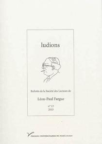 ludions : bulletin de la Société des lecteurs de Léon-Paul Fargue, n° 13 -