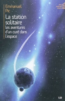 La station solitaire : les aventures d'un curé dans l'espace - EmmanuelPic
