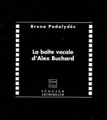 La boîte vocale d'Alex Buchard - BrunoPodalydès