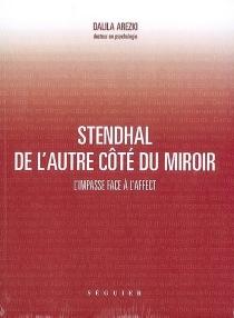 Stendhal de l'autre côté du miroir : l'impasse face à l'affect - DalilaArezki