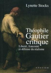 Théophile Gautier critique : liberté, fraternité et la défense du réalisme - LynetteStocks
