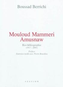 Mouloud Mammeri Amusnaw : bio-bibliographie (1917-2009) - BoussadBerrichi