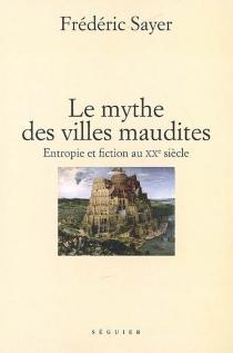 Le mythe des villes maudites : entropie et fiction au XXe siècle - FrédéricSayer