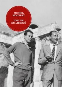 Une vie en liberté - MichelMourlet