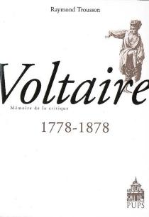 Voltaire : 1778-1878 : mémoire de la critique -