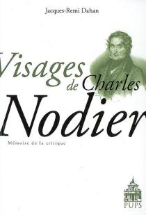 Visages de Charles Nodier - Jacques-RémiDahan