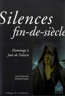 Silences fin-de-siècle : hommage à Jean de Palacio -