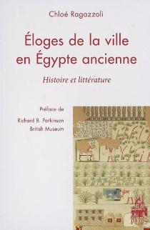 Éloges de la ville en Égypte ancienne : histoire et littérature - ChloéRagazzoli