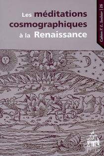 Les méditations cosmographiques à la Renaissance -