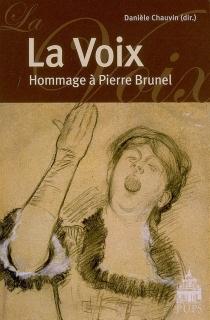La voix : hommage à Pierre Brunel -
