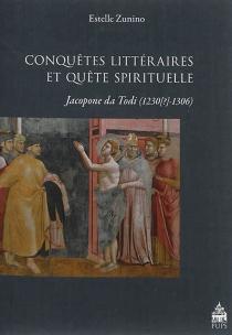 Conquêtes littéraires et quête spirituelle : Jacopone da Todi, 1230?-1306 - EstelleZunino