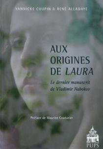Aux origines de Laura : le dernier manuscrit de Vladimir Nabokov - RenéAlladaye