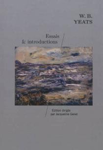 Essais et introductions - William ButlerYeats